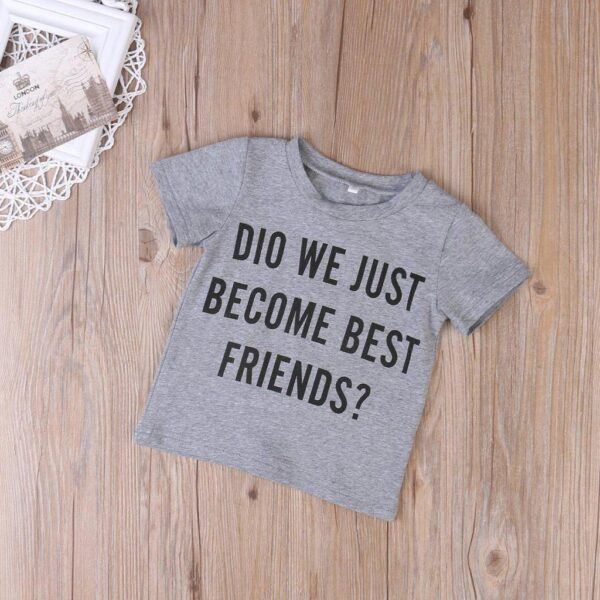Did We Just Become Best Friends T-shirt